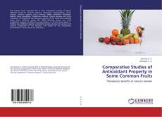 Bookcover of Comparative Studies of Antioxidant Property in Some Common Fruits