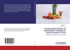 Comparative Studies of Antioxidant Property in Some Common Fruits kitap kapağı