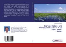 Bookcover of Bioremediations and Afforestation Manual in Oil Fields Areas Sudan