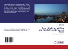 Обложка Type 1 Diabetes Mellitus and Familial Mediterranean Fever