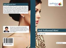 Bookcover of Hell Followed Him!