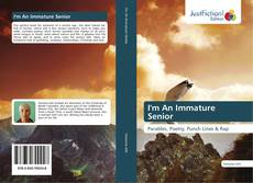 Bookcover of I'm An Immature Senior