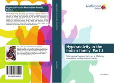 Bookcover of Hyperactivity in the Indian family. Part 3