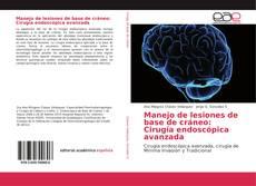 Portada del libro de Manejo de lesiones de base de cráneo: Cirugía endoscópica avanzada