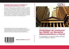 Обложка Viabilidad de instaurar los MASC en Derecho Administrativo y Fiscal