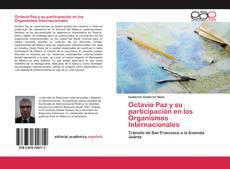 Capa do livro de Octavio Paz y su participación en los Organismos Internacionales
