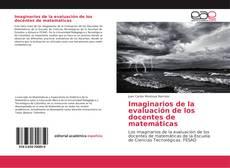 Bookcover of Imaginarios de la evaluación de los docentes de matemáticas