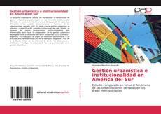 Buchcover von Gestión urbanística e institucionalidad en América del Sur