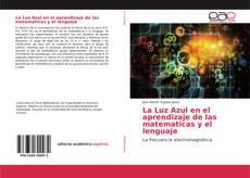 Copertina di La Luz Azul en el aprendizaje de las matematicas y el lenguaje