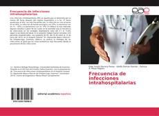 Frecuencia de infecciones intrahospitalarias kitap kapağı
