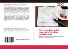 Bookcover of Entendimiento del concepto función exponencial