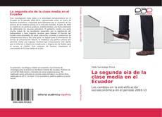 Bookcover of La segunda ola de la clase media en el Ecuador