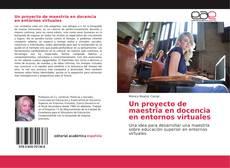 Bookcover of Un proyecto de maestría en docencia en entornos virtuales