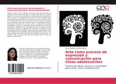 Portada del libro de Arte como proceso de expresión y comunicación para niños-adolescentes