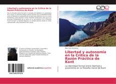 Portada del libro de Libertad y autonomía en la Crítica de la Razón Práctica de Kant