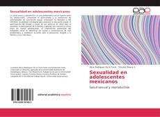 Bookcover of Sexualidad en adolescentes mexicanos