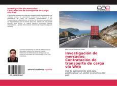 Bookcover of Investigación de mercados: Contratación de transporte de carga vía Web