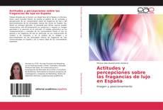 Portada del libro de Actitudes y percepciones sobre las fragancias de lujo en España
