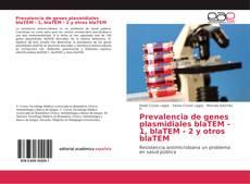 Bookcover of Prevalencia de genes plasmidiales blaTEM - 1, blaTEM - 2 y otros blaTEM
