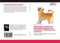Hallazgos Anátomo Histopatológicos en Tumores Cutáneos en Caninos