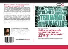 Bookcover of Políticas urbanas de reconstrucción en Chile: post terremoto del 2010