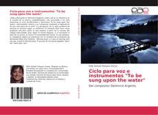 "Ciclo para voz e instrumentos ""To be sung upon the water"""