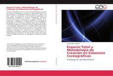 Bookcover of Espacio Total y Metodología de Creación en Estancias Coreográficas