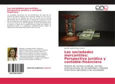 Bookcover of Las sociedades mercantiles: Perspectiva jurídica y contable-financiera
