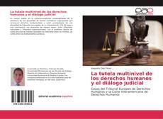 Portada del libro de La tutela multinivel de los derechos humanos y el diálogo judicial
