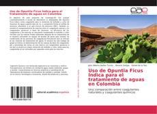 Обложка Uso de Opuntia Ficus Indica para el tratamiento de aguas en Colombia