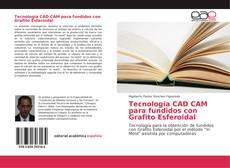 Buchcover von Tecnología CAD CAM para fundidos con Grafito Esferoidal