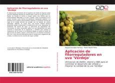 Обложка Aplicación de fitorreguladores en uva 'Verdejo'