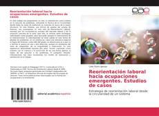 Обложка Reorientación laboral hacia ocupaciones emergentes. Estudios de casos