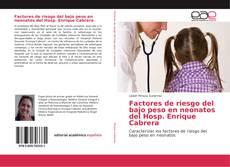 Factores de riesgo del bajo peso en neonatos del Hosp. Enrique Cabrera的封面
