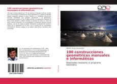 Portada del libro de 100 construcciones geométricas manuales e informáticas