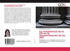 Bookcover of La competencia de la CPI en la desmovilización de las AUC