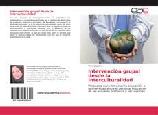 Bookcover of Intervención grupal desde la Interculturalidad