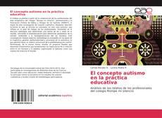 Portada del libro de El concepto autismo en la práctica educativa