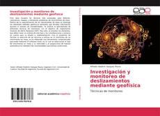 Investigación y monitoreo de deslizamientos mediante geofísica kitap kapağı