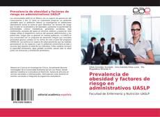 Bookcover of Prevalencia de obesidad y factores de riesgo en administrativos UASLP