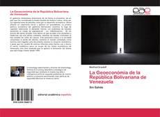 Portada del libro de La Geoeconómia de la República Bolivariana de Venezuela