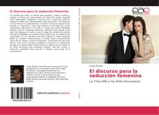 Bookcover of El discurso para la seducción femenina