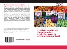 Обложка Ensilaje líquido de subproductos agrícolas para la alimentación animal