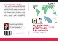 Обложка Las salvaguardas celebradas por México en los Tratados Internacionales