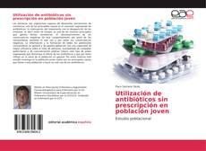 Portada del libro de Utilización de antibióticos sin prescripción en población joven