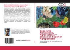 Copertina di Soberanía Alimentaria, Agroecología y Educación Superior Agropecuaria