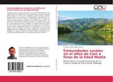 Couverture de Comunidades rurales en el alfoz de Coín a fines de la Edad Media