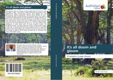 Bookcover of It's all doom and gloom