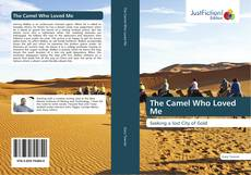 Bookcover of The Camel Who Loved Me