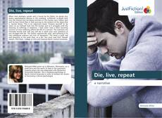 Bookcover of Die, live, repeat